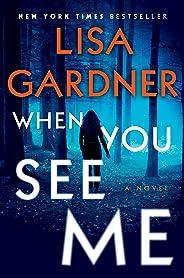 When You See Me: A Novel (Detective D. D. Warren)