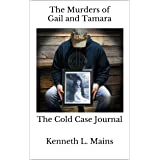 The Murders of Gail and Tamara: The Cold Case Journal