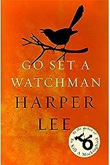 Go Set a Watchman: Harper Lee's sensational lost novel (English Edition) eBook Kindle