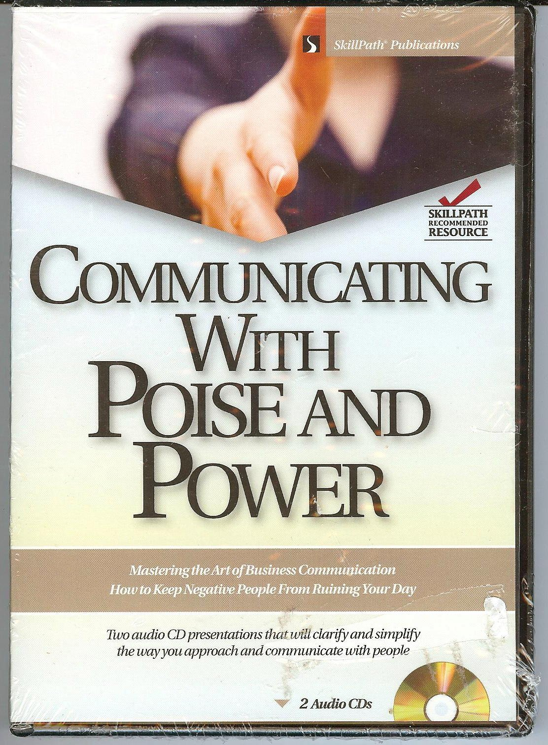 Download Communicating with Poise and Power: (SkillPath Publications) pdf epub