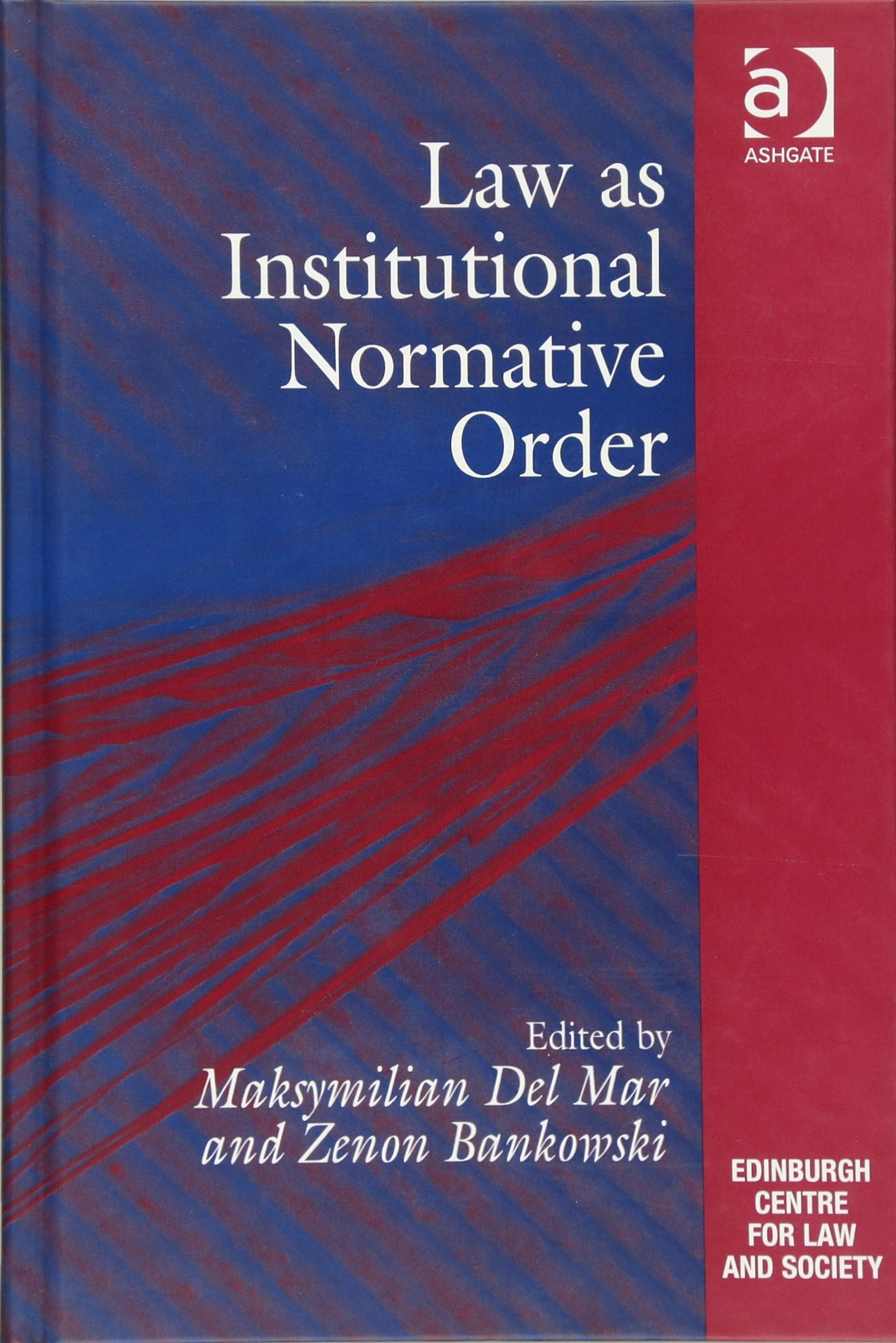 Law as Institutional Normative Order (Edinburgh/Glasgow Law and Society Series)