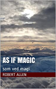 As if Magic ( som ved magi )
