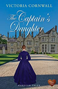 The Captain's Daughter (Choc Lit) (Cornish Tales Book 2)