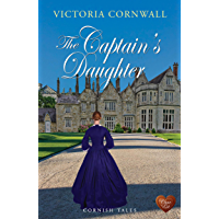 The Captain's Daughter (Choc Lit): Romance, suspense on the Cornish coast. A captivating read, perfect for Summer (Cornish Tales Book 2)
