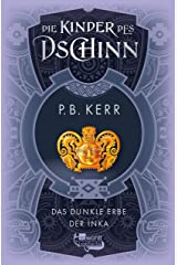 Die Kinder des Dschinn: Das dunkle Erbe der Inka (German Edition) Kindle Edition