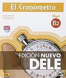El Cronometro. Nivel B2. Con spansione online. Per le Scuole superiori. Con CD