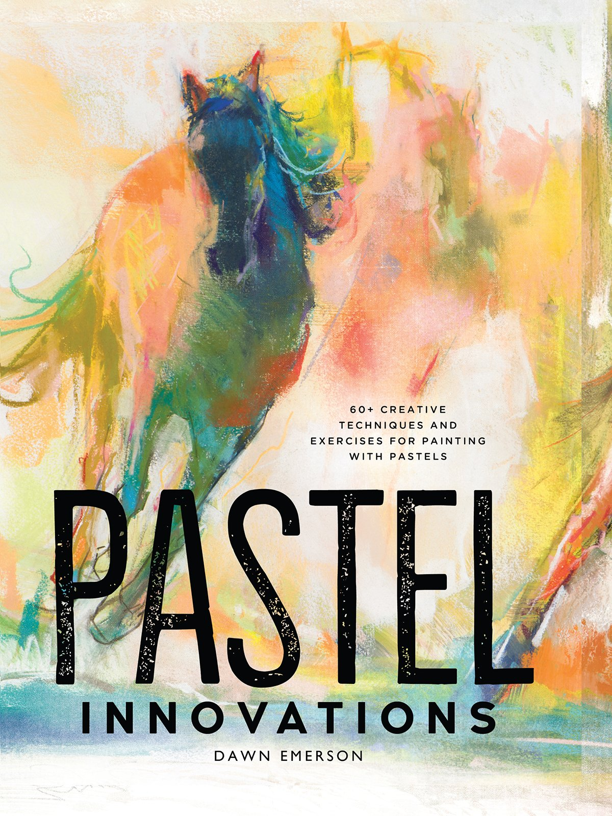 Pastel Innovations: 60+ Creative Techniques and Exercises for Painting with  Pastels: Dawn Emerson: 0035313668456: Amazon.com: Books