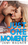Just One Moment: A Black Alcove Novel (The Black Alcove Series Book 4)