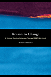 Reason to Change: A Rational Emotive Behaviour Therapy (REBT) Workbook (English Edition)
