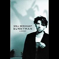 Bunnyman: A Memoir: The Sunday Times bestseller (English Edition)