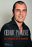 Le Tennis m'a sauvé. Autobiographie: Autobiographie