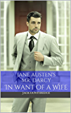 Mr. Darcy in Want of a Wife (Pride and Prejudice Revisited Book 1)