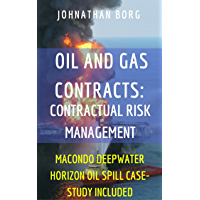 Oil and Gas Law: Contractual Risk Management (Oil Pollution, petrol, contract law, environmental management, energy: Macondo Deepwater Horizon Oil Spill ... Law in a nutshell Book 1) (English Edition)