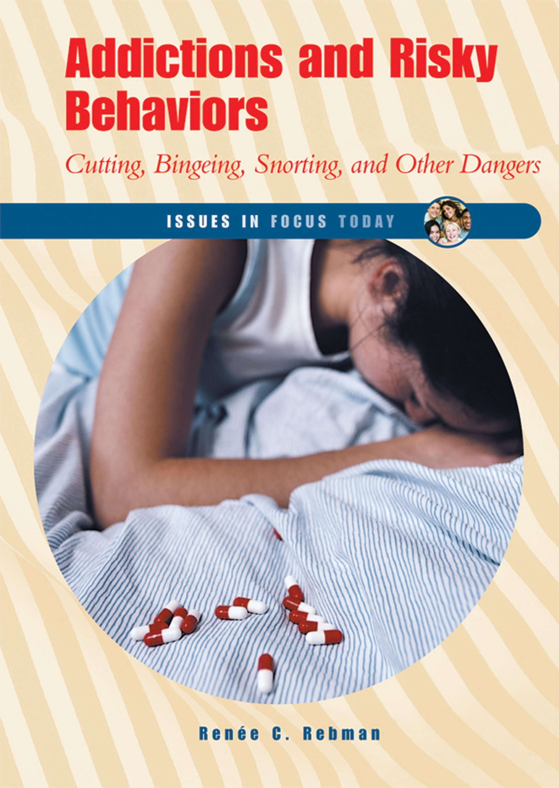 Download Addictions And Risky Behaviors: Cutting, Bingeing, Snorting, And Other Dangers (Issues in Focus Today) pdf