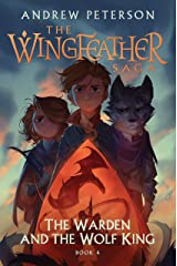 The Warden and the Wolf King: The Wingfeather Saga Book 4 Hardcover