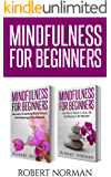 Mindfulness for Beginners: 2 Books in 1! Secrets to Getting Rid of Stress and Staying in the Moment & Get Rid Of Stress In Your Life By Staying In The Moment. (Meditation, Zen)
