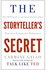 The Storyteller's Secret: How TED Speakers and Inspirational Leaders Turn Their Passion into Performance Kindle Edition
