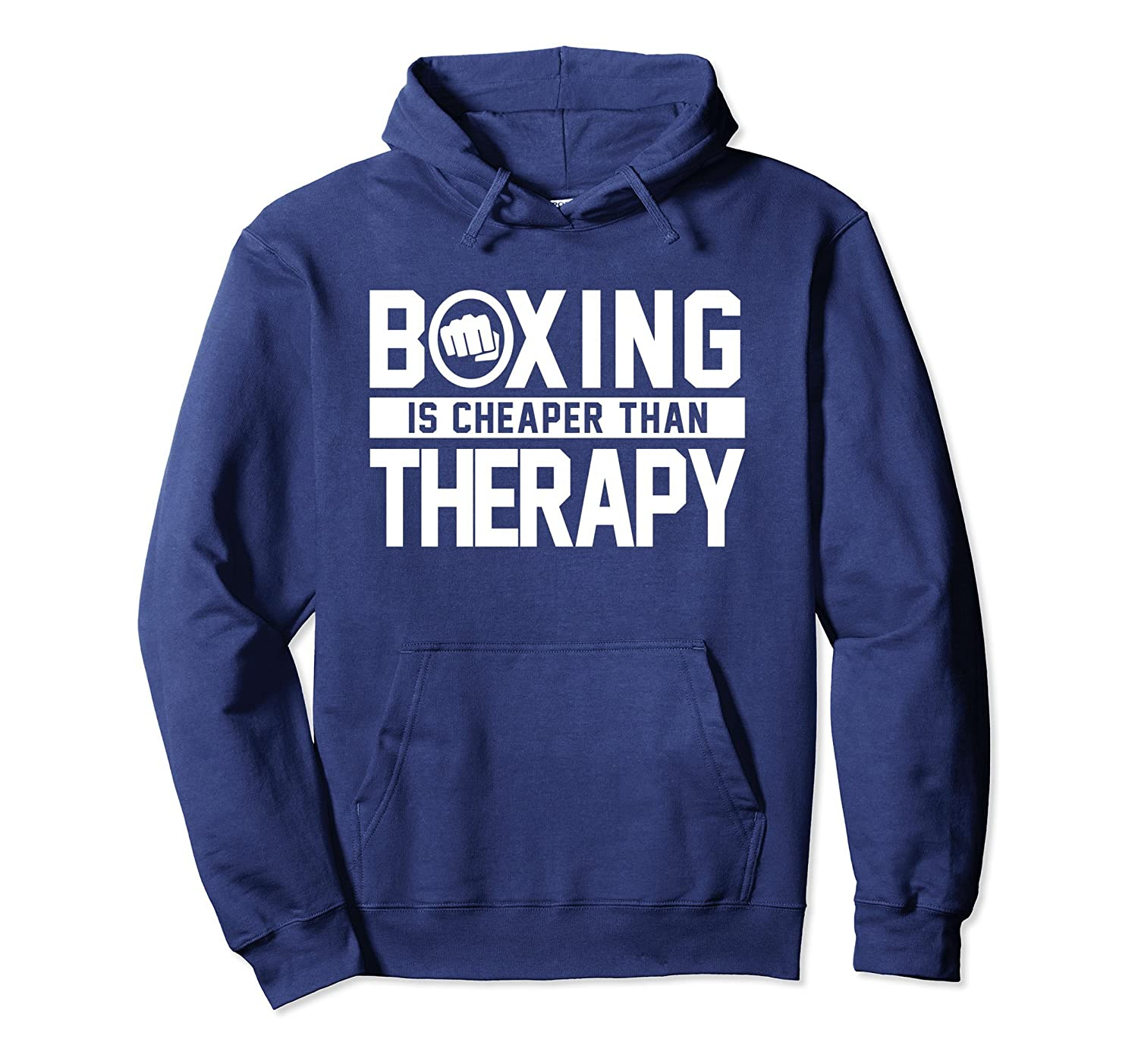Boxing Is Cheaper Than Therapy Kickboxing Quote Fist Hoodies-alottee gift