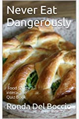 Never Eat Dangerously: A Food Safety interactive Quiz Book Kindle Edition