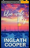 Blue Wide Sky: Smith Mountain Lake Series - Book One (A Smith Mountain Lake Novel 1) (English Edition)