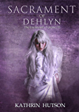 Sacrament of Dehlyn (The Unclaimed Book 3)
