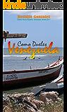 Como dueles Venezuela (Spanish Edition)