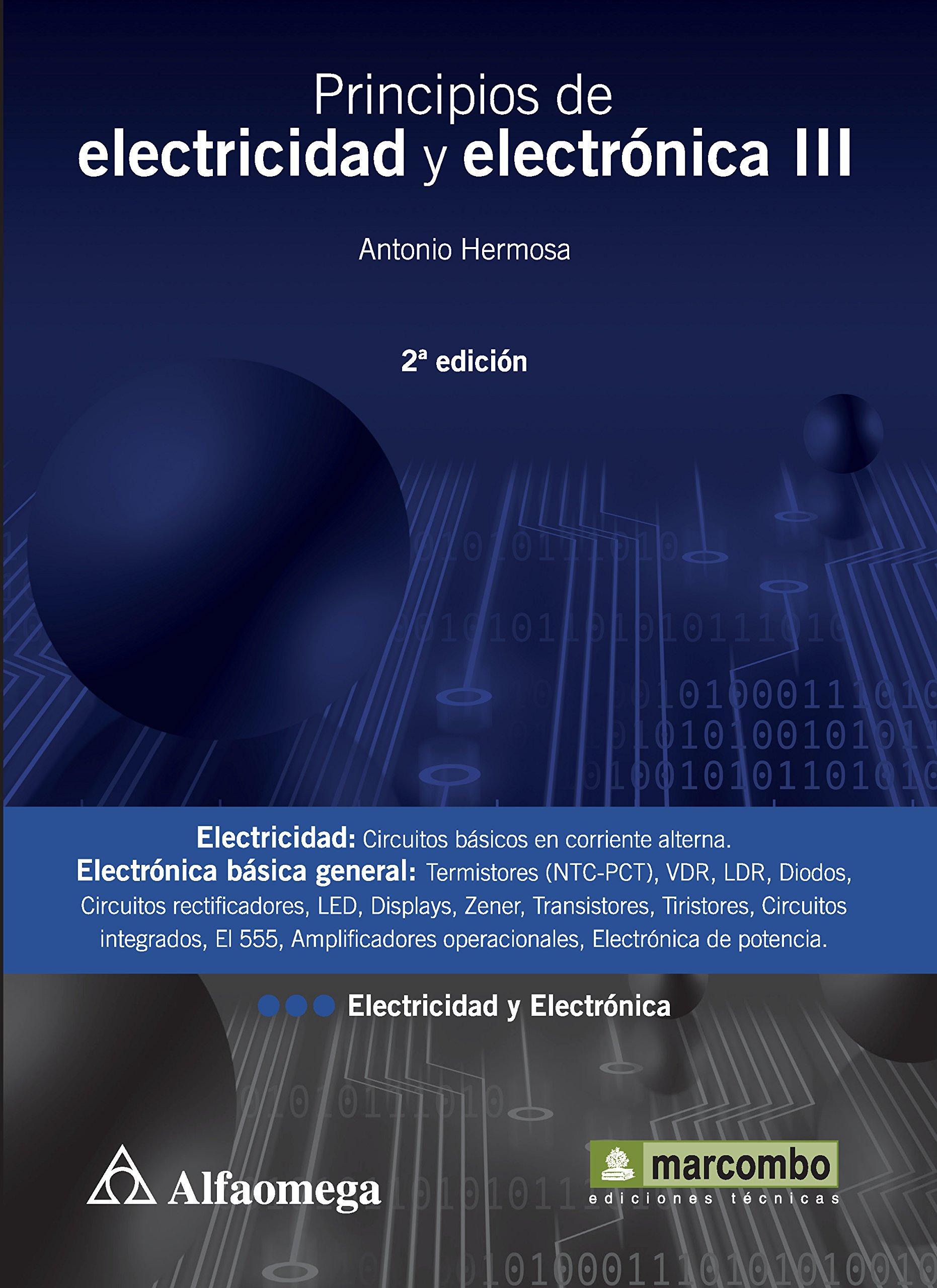 Principios de electricidad y electrónica III - 2a ed. (Spanish Edition): HERMOSA, Antonio, Alfaomega Grupo Editor SA de CV, ...