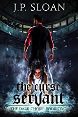 The Curse Servant (The Dark Choir Book 2) Kindle Edition