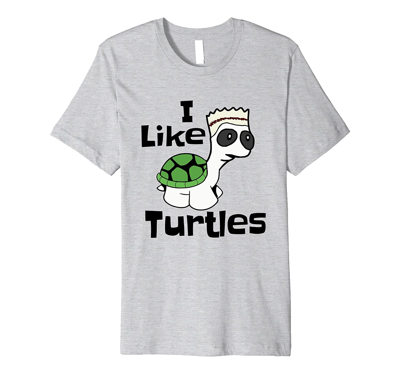 Funny I like Turtles Premium shirt-AZP