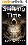 Shifting Time (Skull Shifters MC Book 3)