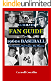 The Ultimate Fan Guide to 1960s Baseball