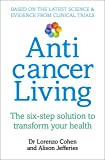 Anticancer Living: The Six Step Solution to Transform Your Health