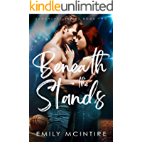 Beneath the Stands: An Enemies to Lovers, Best Friend's Brother Romance (Sugarlake Series, Book Two)