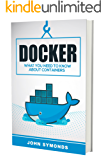 Docker: What You Need to Know (English Edition)