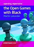 Opening Repertoire: The Open Games with Black (Everyman Chess)