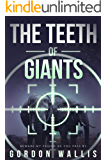 The Teeth Of Giants (A stand alone novel. Jason Green Series Book 2)