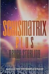 Schismatrix Plus Kindle Edition