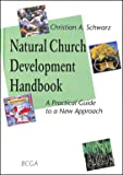 Natural Church Development : A Practical Guide to a New Approach