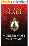 Murder Most Welcome (The Charlotte Richmond Mysteries Book 1)