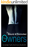 The Owners: A M/m BDSM Romance (Bound & Controlled Book 0)