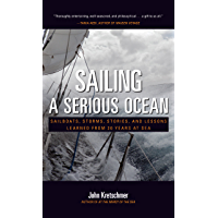 Sailing a Serious Ocean: Sailboats, Storms, Stories and Lessons Learned from 30 Years at Sea (CREATIVE MATH SUPPLEMENT)
