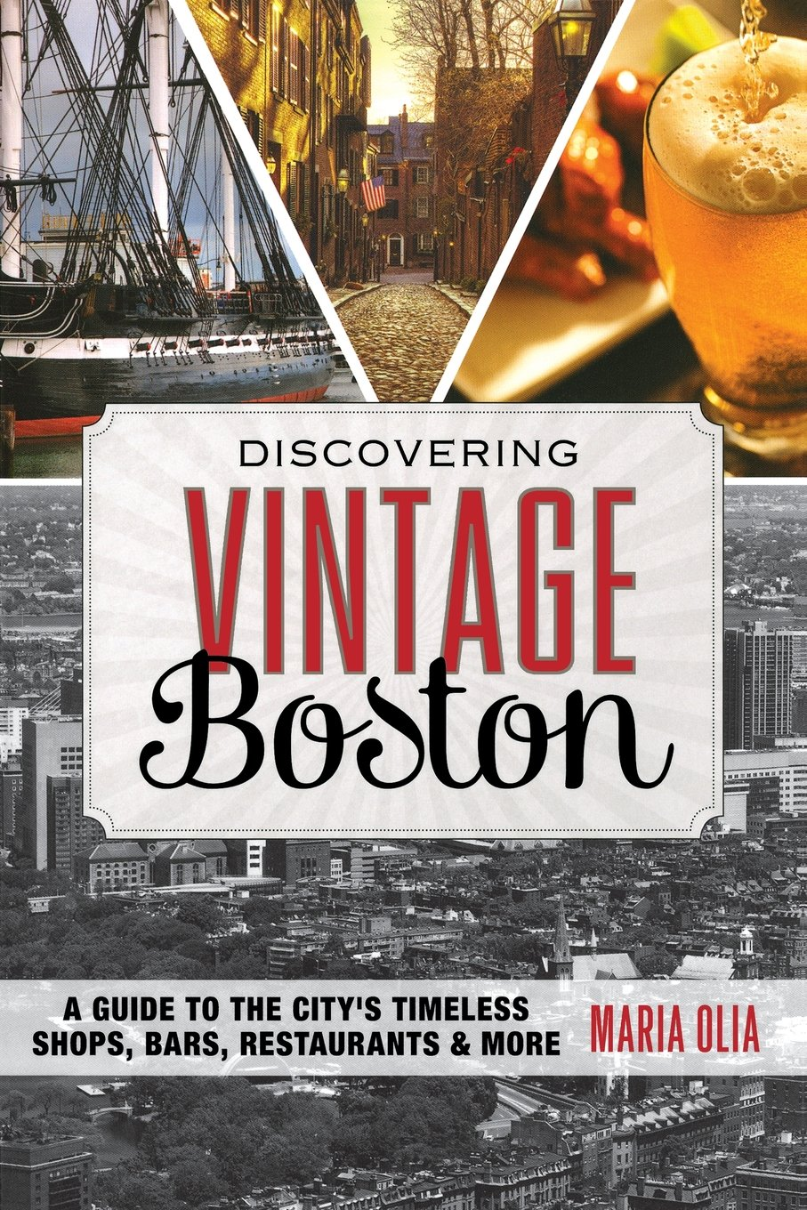 Read Online Discovering Vintage Boston: A Guide to the City's Timeless Shops, Bars, Restaurants & More pdf epub