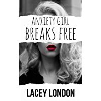 Anxiety Girl Breaks Free (Anxiety Girl - Book 3) (English Edition)