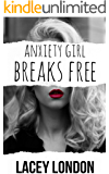 Anxiety Girl Breaks Free: The gripping finale in the enthralling Anxiety Girl series (Anxiety Girl - Book 3)