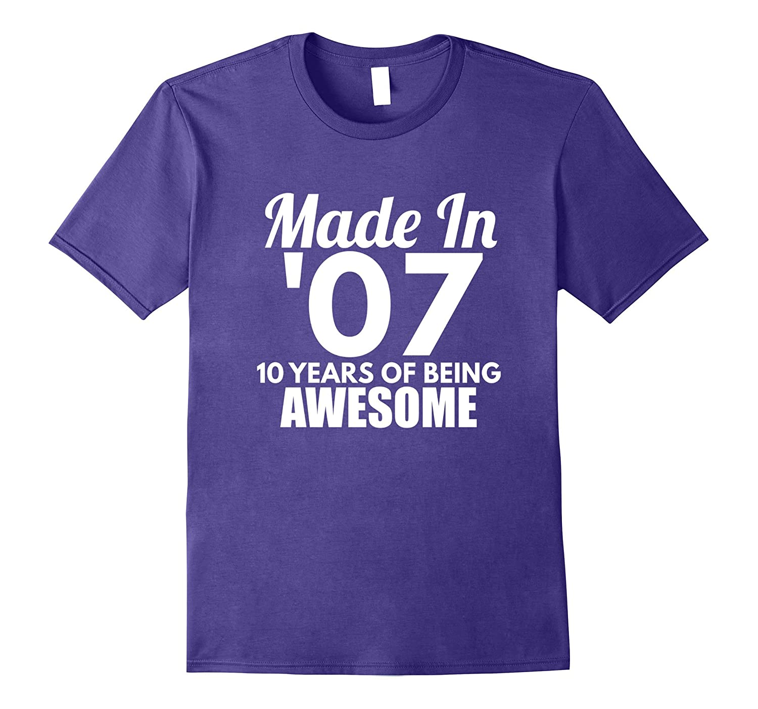 Made In 07 Shirt - 10th Birthday Shirts 10 Years of Being-CD