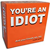 You're An Idiot - an Adult Party Game