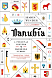 Danubia: A Personal History of Habsburg Europe (English Edition)