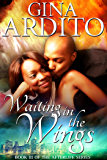 Waiting in the Wings (The Afterlife Series Book 3)