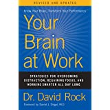 Your Brain at Work, Revised and Updated: Strategies for Overcoming Distraction, Regaining Focus, and Working Smarter All Day