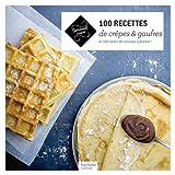 100 recettes de crêpes et gaufres